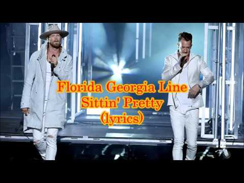 Florida Georgia Line - Sittin' Pretty (lyrics)