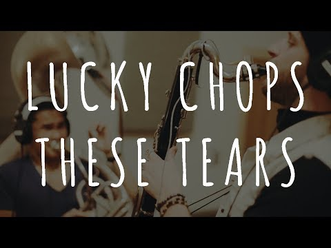 Lucky Chops - These Tears (STUDIO VIDEO)