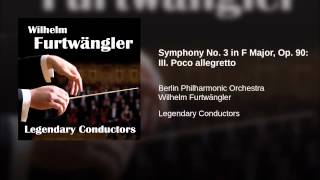 Symphony No. 3 in F Major, Op. 90: III. Poco allegretto