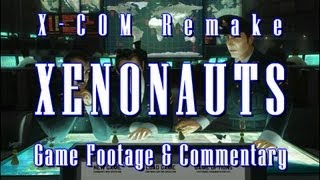 Xenonauts X-COM Remake Game Play Footage (Part 1 of 2)