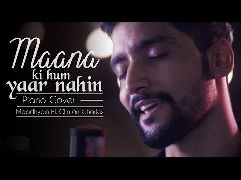 Maana ki hum yaar nahi I Mayank (Maadhyam) Feat. Clinton Charles I Meri Pyaari Bindu