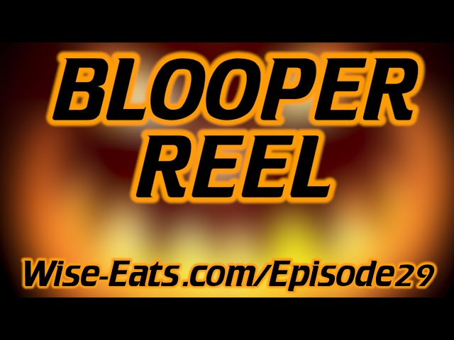 Blooper Reel / Outtakes from Episode 29 of the Wise Eats Podcast