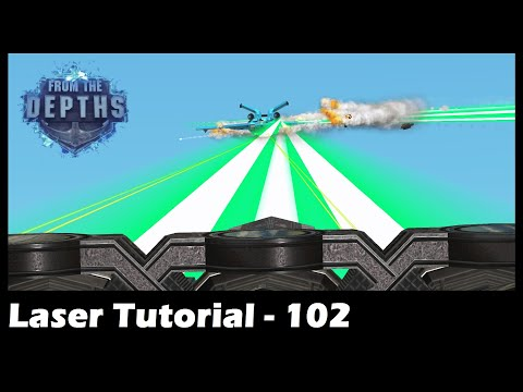 From the Depths - Laser Tutorial 102 |