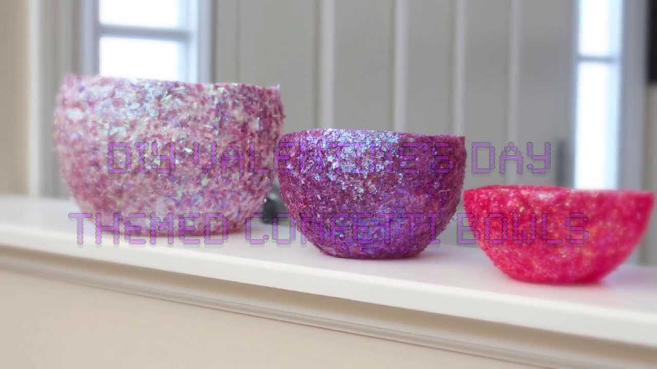 Diy valentine s day themed confetti bowls youtube