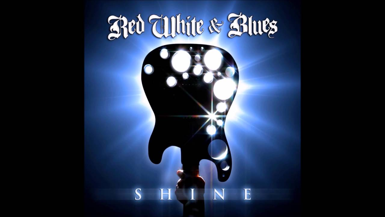 Red White Blues Shine 2011 Youtube