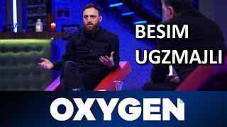 OXYGEN Pjesa 1 - Besim Ugzmajli 18.05.2019