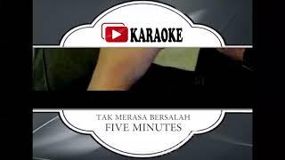 Download lagu Lagu Karaoke FIVE MINUTES - TAK MERASA BERSALAH (POP INDONESIA) | Official Karaoke Musik Video