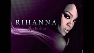 Rihanna  - disturbia (  official single HQ ) . (  LYRICS )