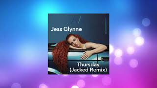Jess Glynne - Thursday (Jacked Remix) Video
