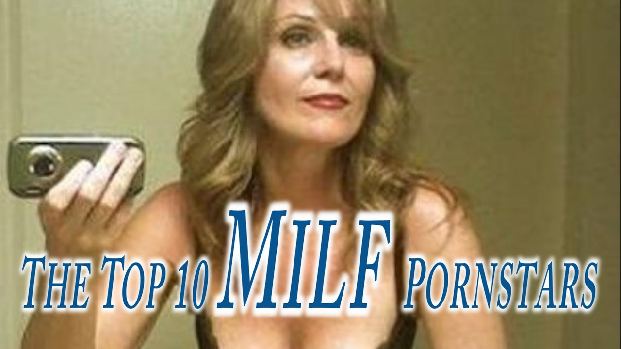 The Top 10 Milf Pornstars - Youtube-9188
