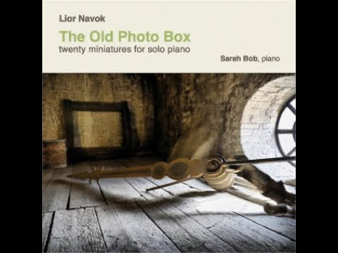 Lior Navok: The Old Photo Box  - for solo piano