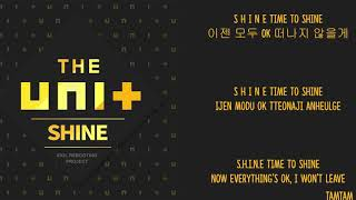 [3.11 MB] Shine - the UNI+ Lyrics [Han,Rom,Eng]