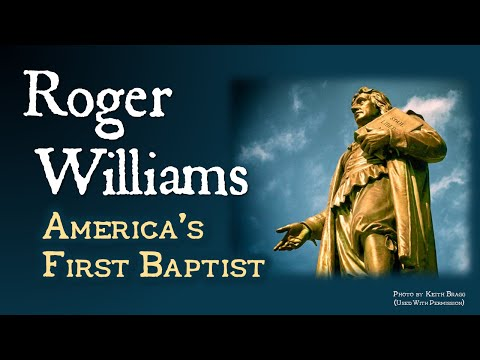 Roger Williams: America's First Baptist (Religious Freedom in Colonial New England: Part II)