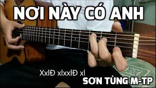 [Guitar hướng dẫn] Nơi này có anh - Sơn Tùng M-TP