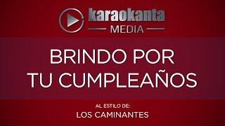 Karaokanta - Los Caminantes - Brindo por tu cumpleaños