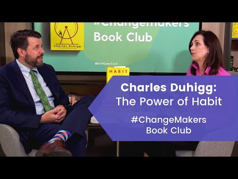 Charles Duhigg & Beth Comstock on Creating Better Habits l Changemakers Book Club