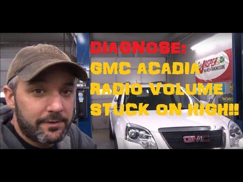 gmc-acadia-:-diagnose-radio-volume-stuck-on-high---part-i