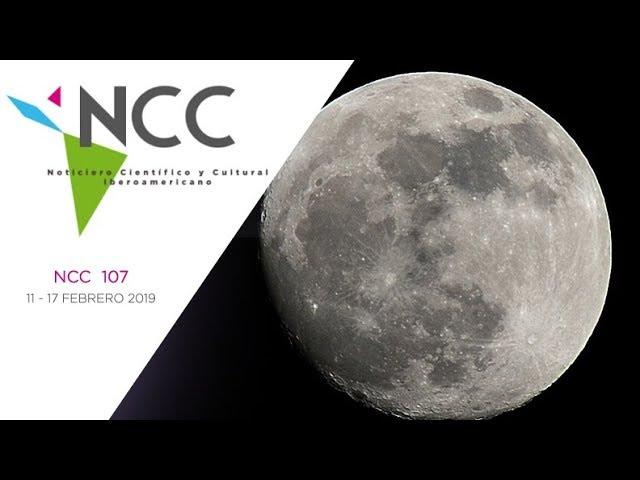 Noticiero Científico y Cultural Iberoamericano, emisión 107. 11 al 17 de febrero 2019.