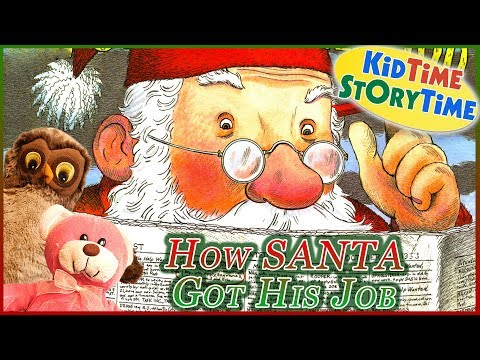 How Santa Got His Job READ ALOUD!