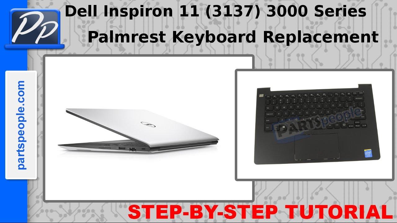 Dell Inspiron 11 (3137) 3000 Series Palmrest Keyboard Video Tutorial  Teardown