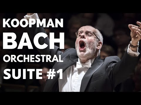 Ton Koopman - J.S.Bach Orchestral Suite No.1 in C Major, BWV 1066 - Amsterdam Baroque Orchestra
