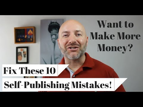 10 Self-Publishing Mistakes that Doom Your Book