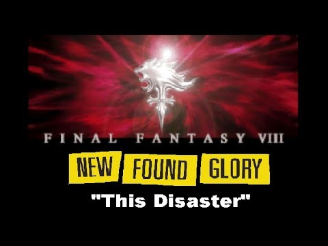 Final Fantasy VIII + New Found Glory