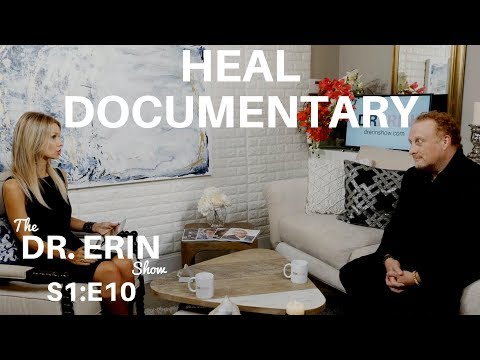 HEAL DOCUMENTARY - The Award Winning Film | MICHAEL MOLLURA | DR. ERIN SHOW  FULL INTERVIEW...