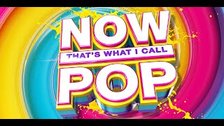 now thats what i call pop official playlist