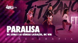 Paralisa - Mc Loma e as Gêmeas Lacração, MC WM | FitDance TV (Coreografia) Dance Video