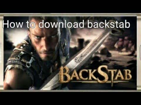 How To Download Backstab Game In Android In (600mb)