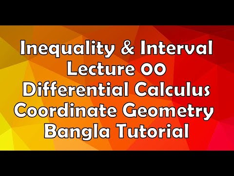 Inequality and Interval | Lecture 00 | Differential Calculus and Coordinate Geometry Bangla Tutorial