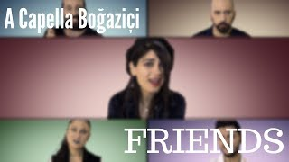 A Capella Boğaziçi - FRIENDS (Marshmello & Anne-Marie Cover)