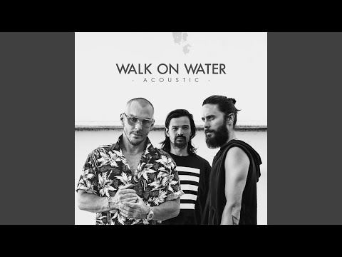 Walk On Water Acoustic
