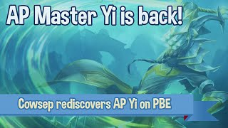 AP Master Yi is back! Cowsep rediscovers AP Yi on the PBE