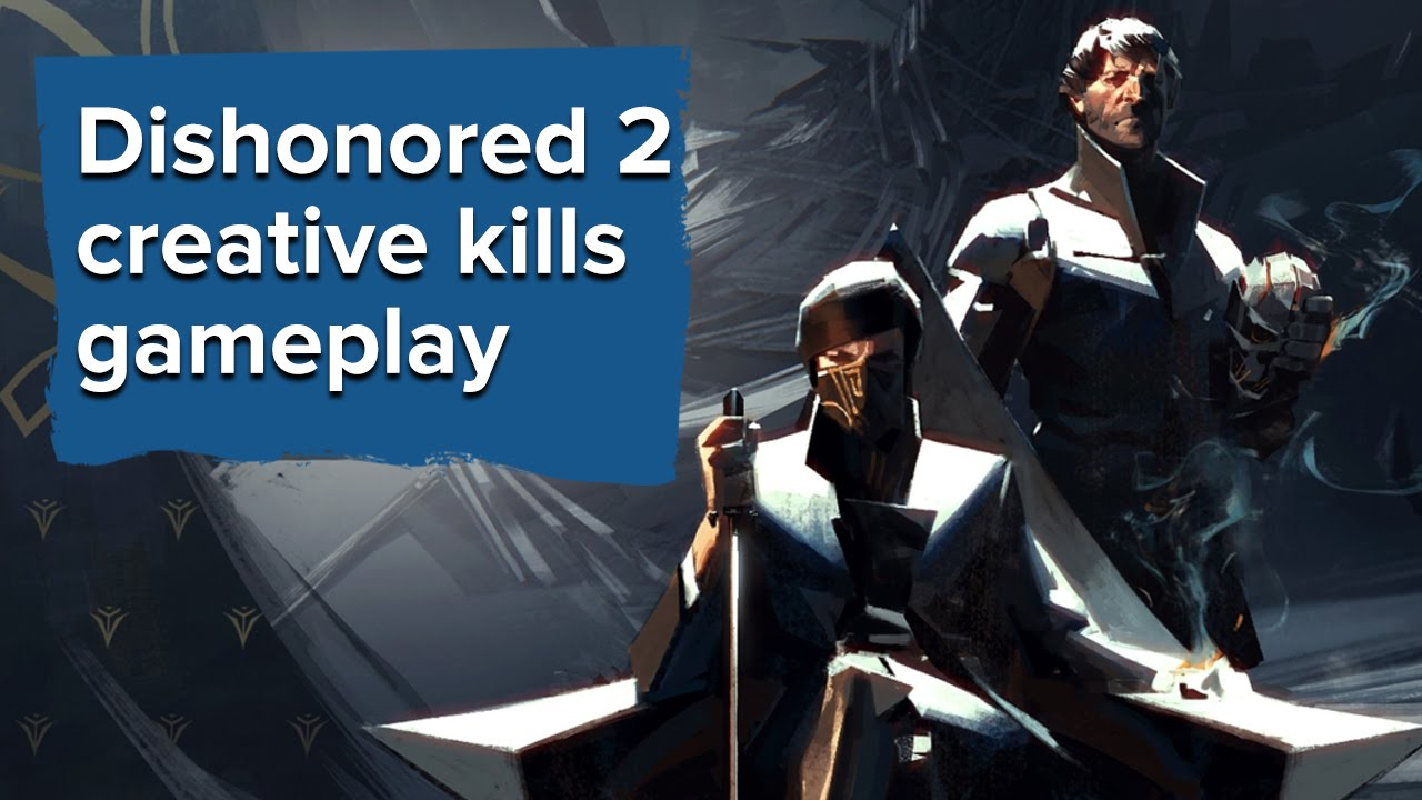Dishonored 2 creative kills gameplay