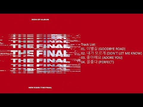 [Full Album] IKON – NEW KIDS : THE FINAL (Mini Album)