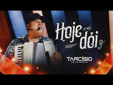 HOJE DÓI - Tarcísio do Acordeon (DVD Meu Sonho)