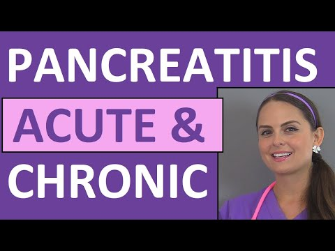 Pancreatitis | Acute and Chronic Pancreatitis Nursing Lectur