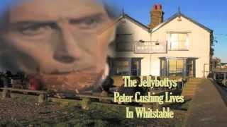 Peter Cushing Lives In Whitstable - Original Peter Cushing Tribute Song By The Jellybottys
