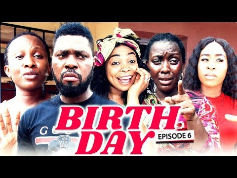 Download BIRTH DAY (Chapter 6) - LATEST 2019 NIGERIAN NOLLYWOOD MOVIES