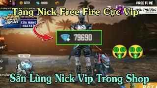 Tặng Nick Free Fire Cực Khủng | Săn Nick Free Fire Vip Trong Shop Với Giá Siêu Rẻ