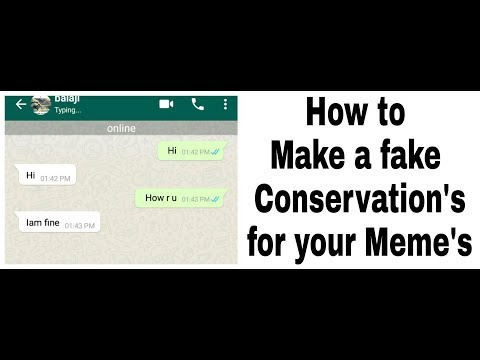 Make your fake conservation's for your Meme's