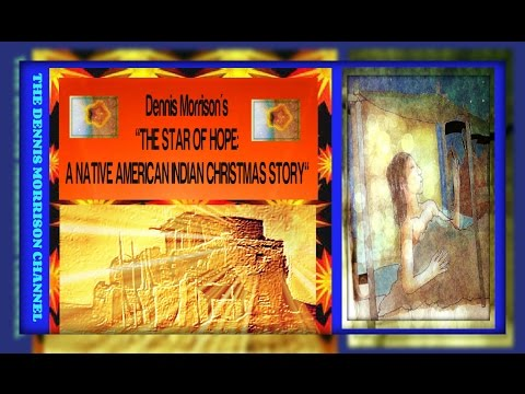 DENNIS MORRISON'S: THE STAR  OF HOPE - A NATIVE AMERICAN CHRISTMAS STORY