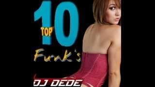 Top 10 Funk Mais Tocados do Momento [DJ DEDÉ]
