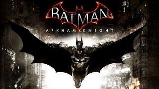 Batman: Arkham Knight - PC Gameplay