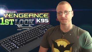 Vengeance K95 MMO Gaming Keyboard - First Look