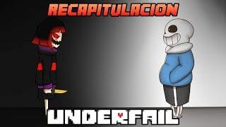 UNDERFAIL (AU Undertale) | By DeiGamer - Recapitulación 1 - 6