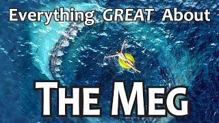 Everything GREAT About The Meg!