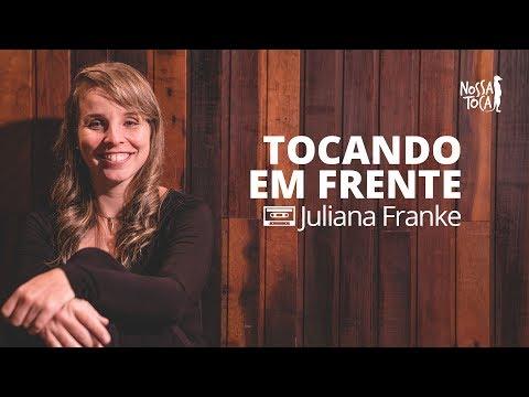 Tocando em Frente - Almir Sater (Juliana Franke cover) Nossa Toca